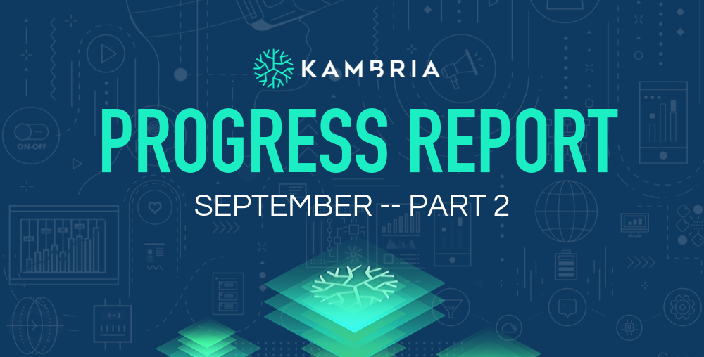 Kambria Progress Report -- September 2019, Part 2