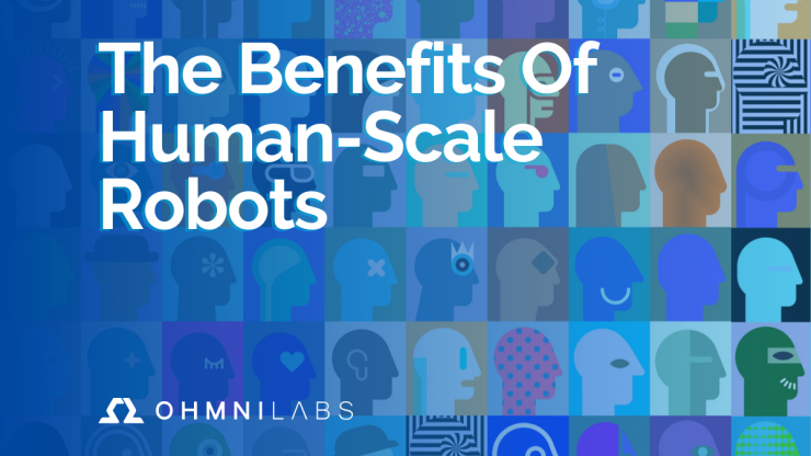The Benefits of Human-Scale Robots